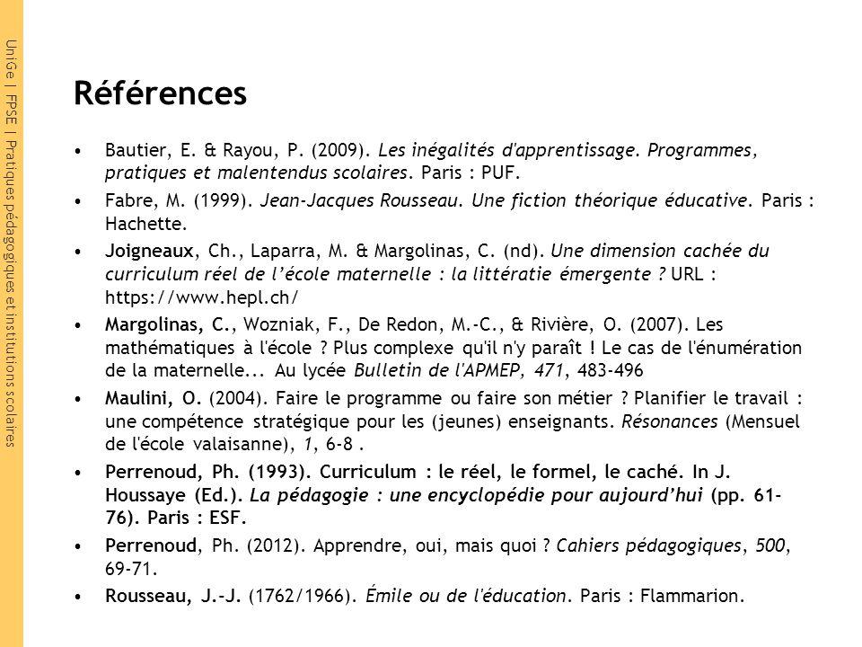 UniGe | FPSE | Pratiques pédagogiques et institutions scolaires Références Bautier, E. & Rayou, P. (2009). Les inégalités d'apprentissage. Programmes,