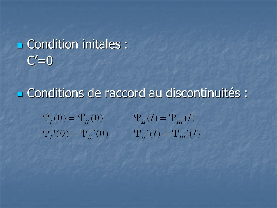 On en tire le coefficient de transmission : On en tire le coefficient de transmission : Si : Si :