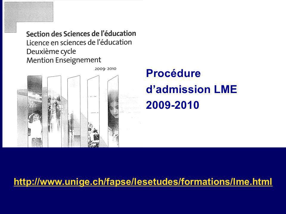 http://www.unige.ch/fapse/lesetudes/formations/lme.html Procédure dadmission LME 2009-2010