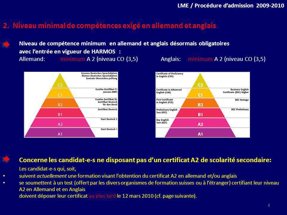 2. Niveau minimal de compétences exigé en allemand et anglais Niveau de compétence minimum en allemand et anglais désormais obligatoires avec lentrée