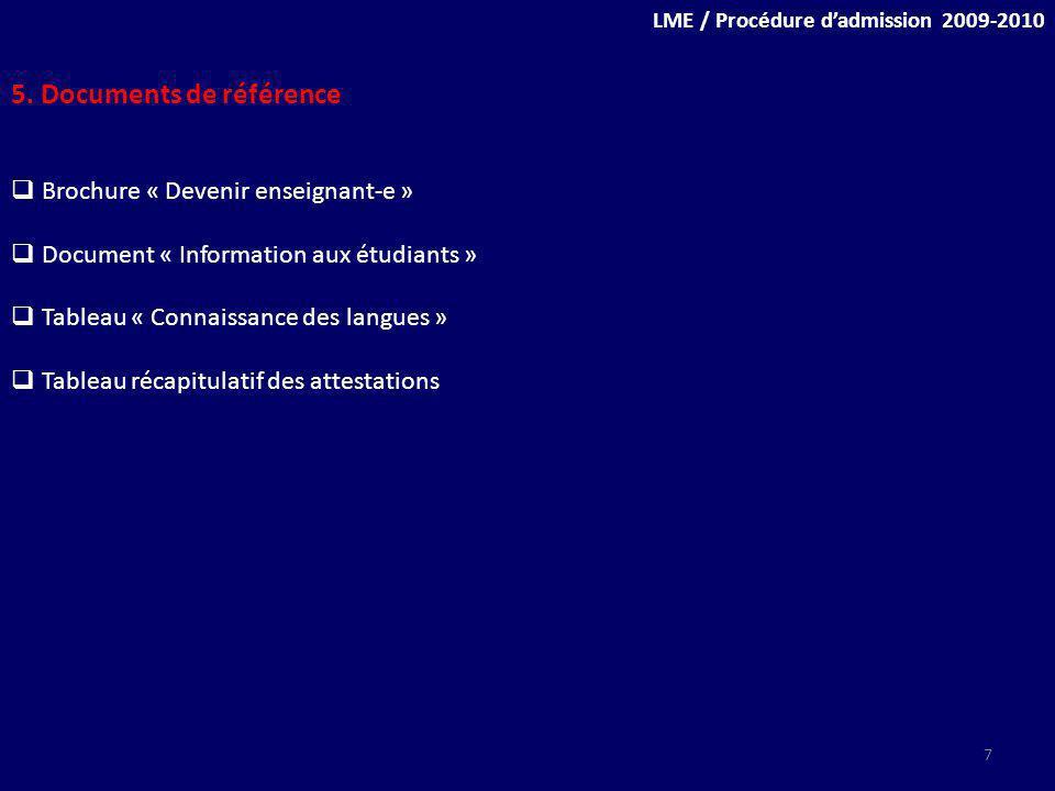 5. Documents de référence Brochure « Devenir enseignant-e » Document « Information aux étudiants » Tableau « Connaissance des langues » Tableau récapi