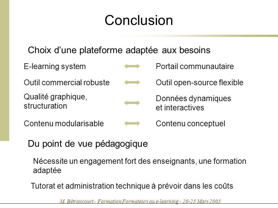 M. Bétrancourt - Formation Formateurs au e-learning - 20-25 Mars 2005 Conclusion Choix dune plateforme adaptée aux besoins E-learning system Outil com