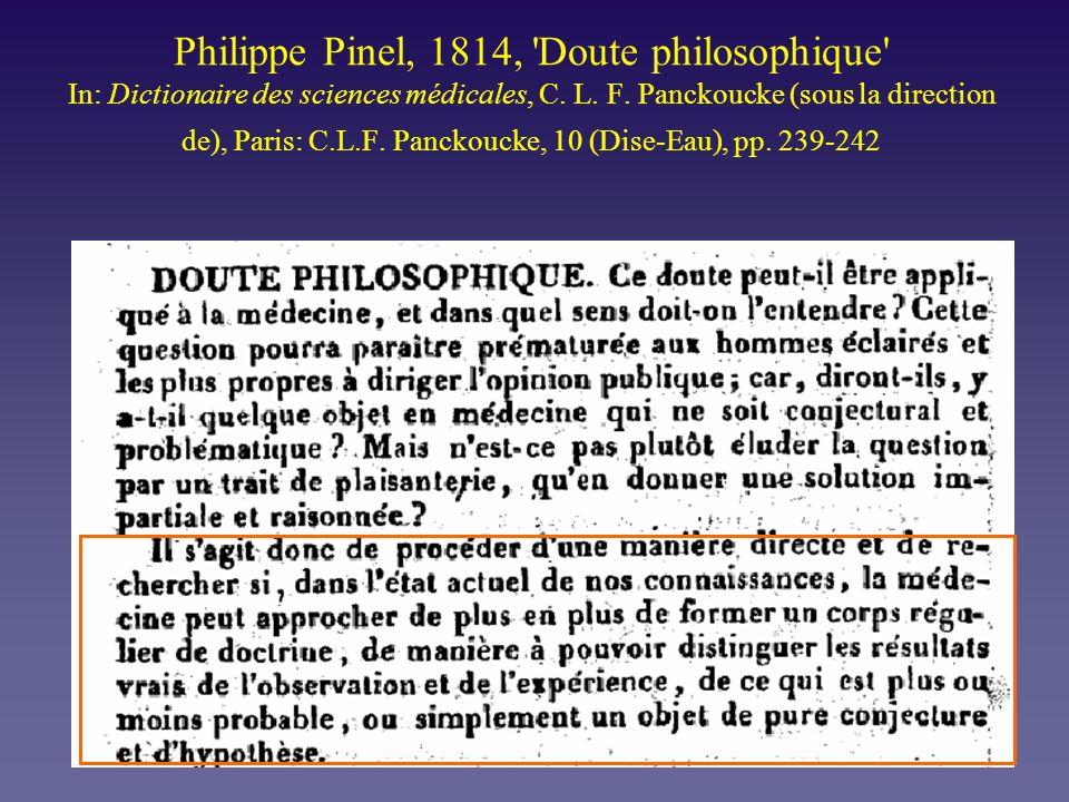 Philippe Pinel, 1814, 'Doute philosophique' In: Dictionaire des sciences médicales, C. L. F. Panckoucke (sous la direction de), Paris: C.L.F. Panckouc