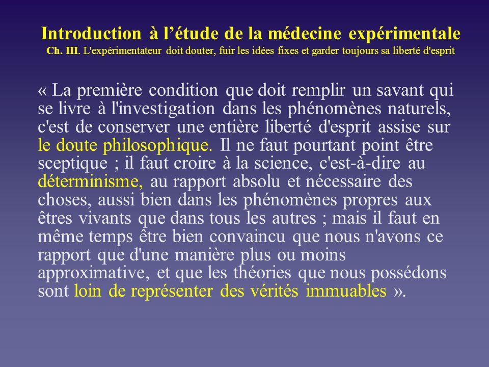 Introduction à létude de la médecine expérimentale Ch. III. L'expérimentateur doit douter, fuir les idées fixes et garder toujours sa liberté d'esprit