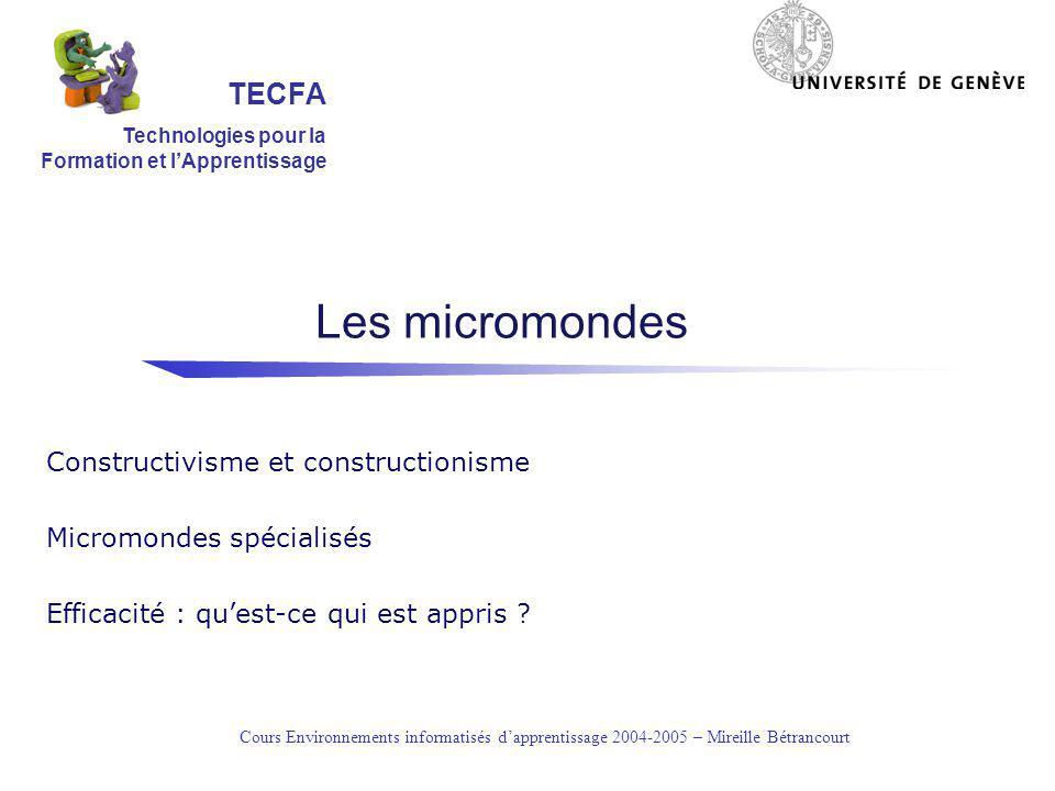Cours Environnements informatisés dapprentissage 2004-2005 – Mireille Bétrancourt Le constructivisme Au départ était laction…et la réflexion sur laction.