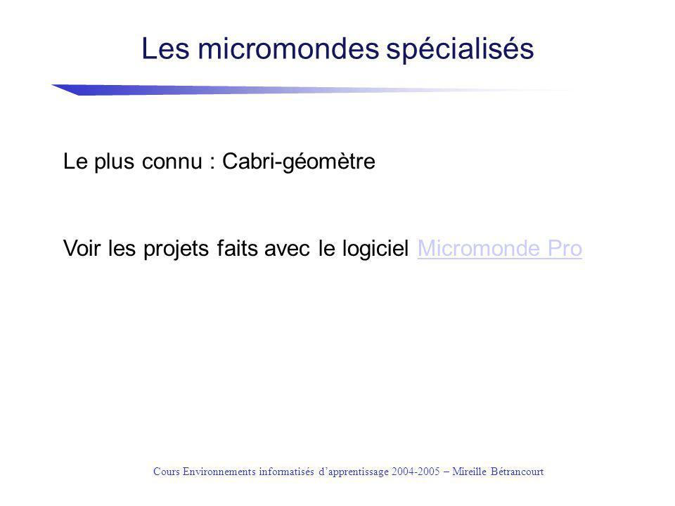 Cours Environnements informatisés dapprentissage 2004-2005 – Mireille Bétrancourt Les micromondes pourquoi, comment .