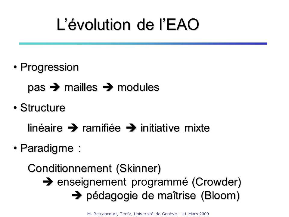 M. Betrancourt, Tecfa, Université de Genève - 11 Mars 2009 Progression Progression pas mailles modules Structure Structure linéaire ramifiée initiativ