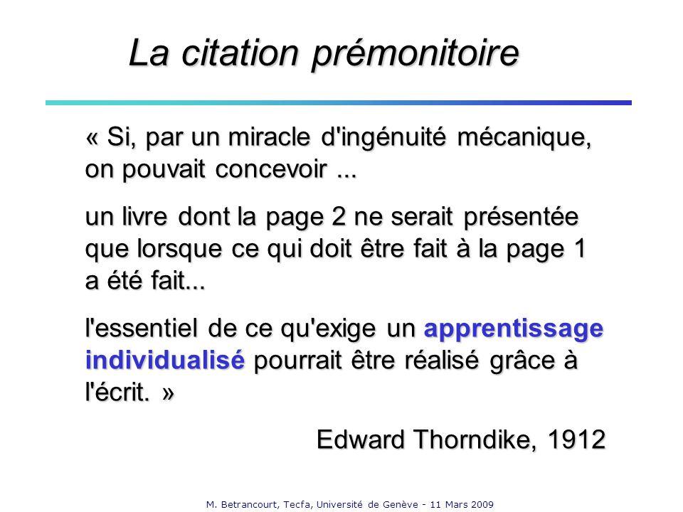 M. Betrancourt, Tecfa, Université de Genève - 11 Mars 2009 « Si, par un miracle d'ingénuité mécanique, on pouvait concevoir... un livre dont la page 2