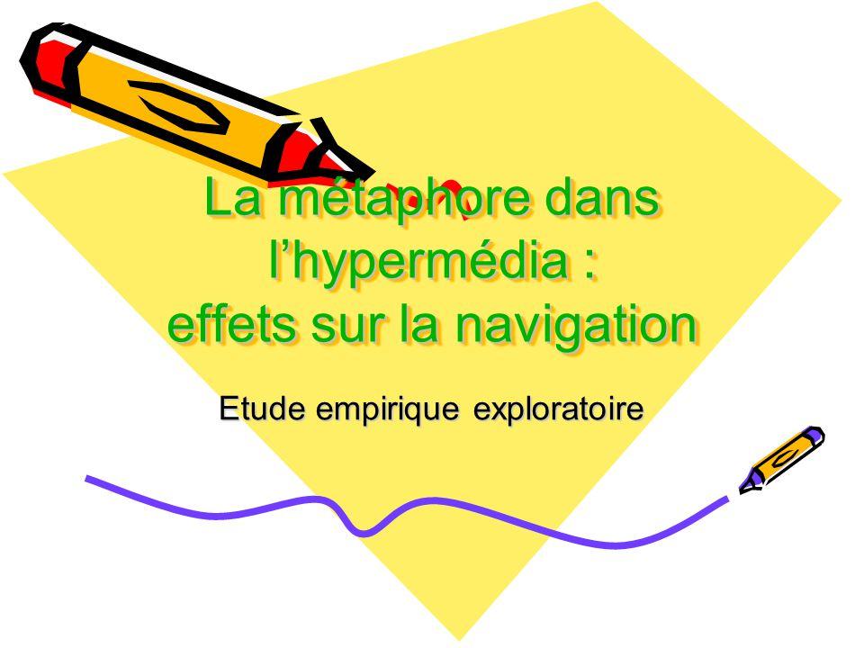 La métaphore dans lhypermédia : effets sur la navigation Etude empirique exploratoire