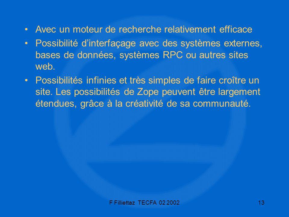 F Filliettaz TECFA 02 200213 Possibilité dinterfaçage avec des systèmes externes, bases de données, systèmes RPC ou autres sites web. Possibilités inf