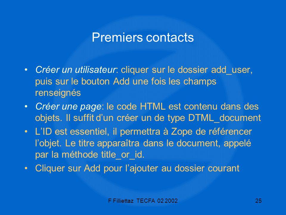 F Filliettaz TECFA 02 200225 Premiers contacts Créer un utilisateur: cliquer sur le dossier add_user, puis sur le bouton Add une fois les champs rense