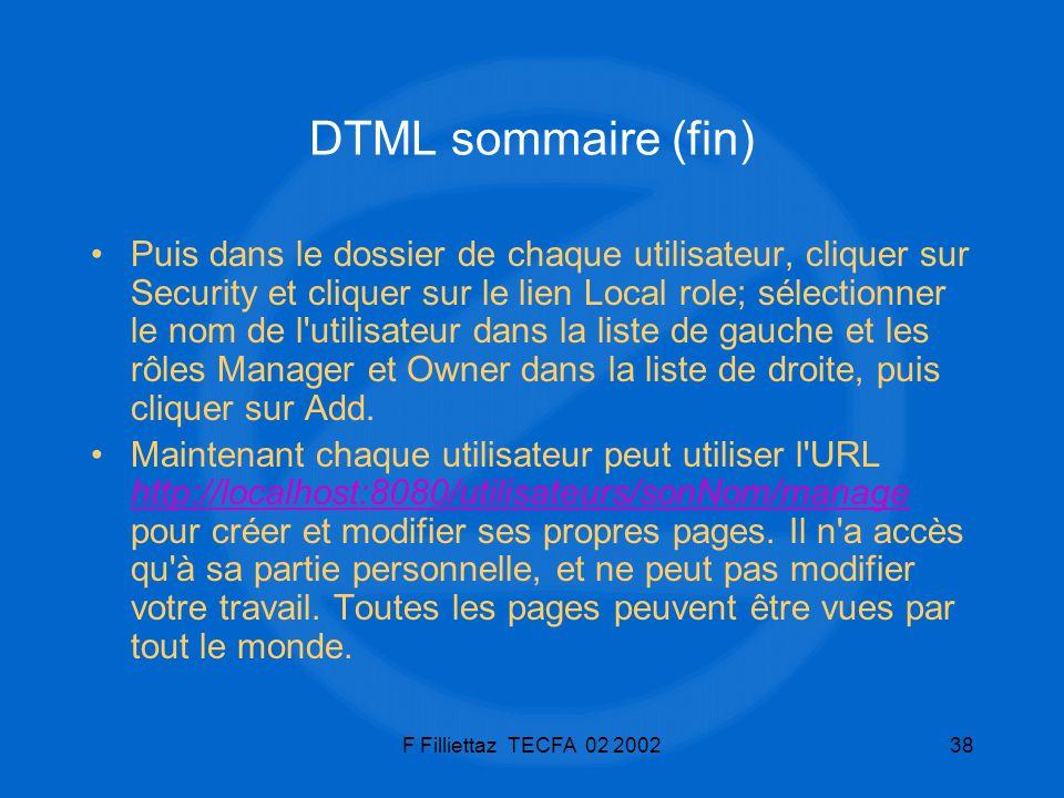 F Filliettaz TECFA 02 200238 DTML sommaire (fin) Puis dans le dossier de chaque utilisateur, cliquer sur Security et cliquer sur le lien Local role; s