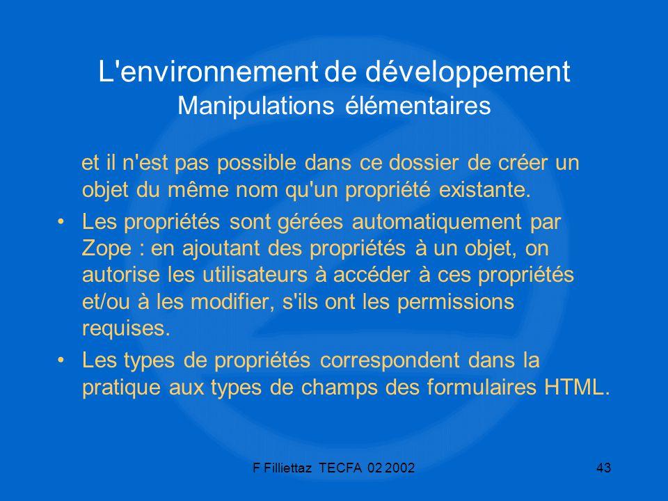 F Filliettaz TECFA 02 200243 L'environnement de développement Manipulations élémentaires et il n'est pas possible dans ce dossier de créer un objet du