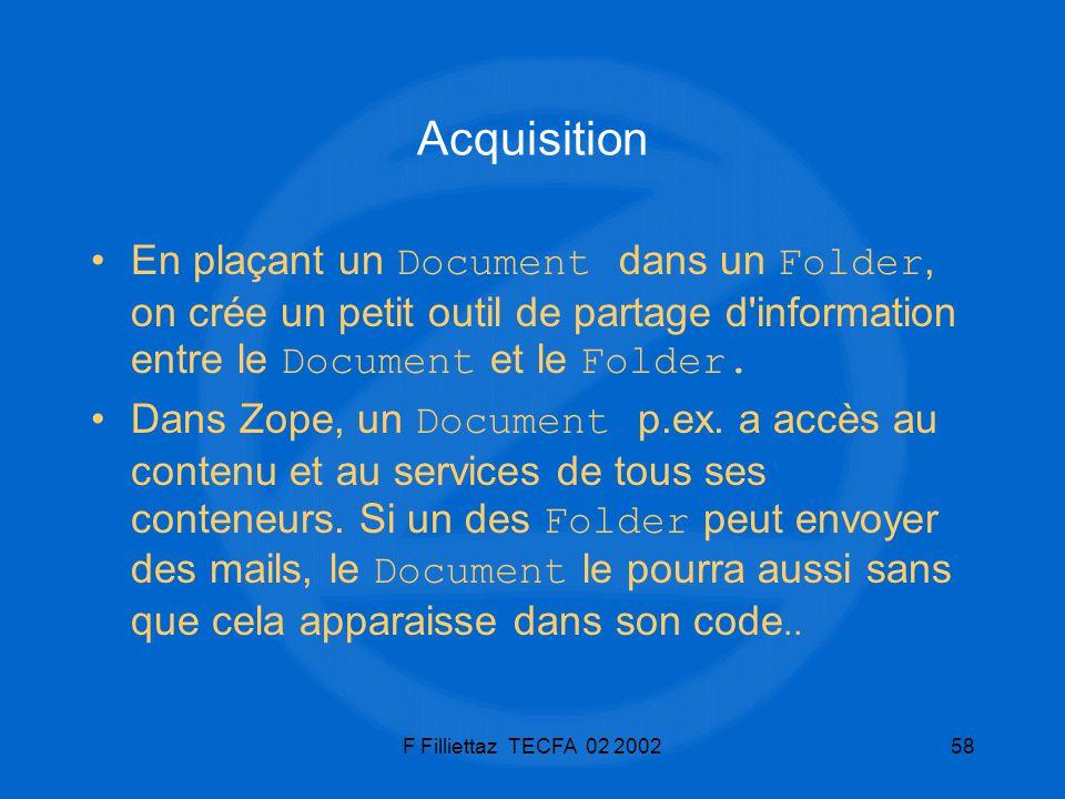 F Filliettaz TECFA 02 200258 Acquisition En plaçant un Document dans un Folder, on crée un petit outil de partage d'information entre le Document et l
