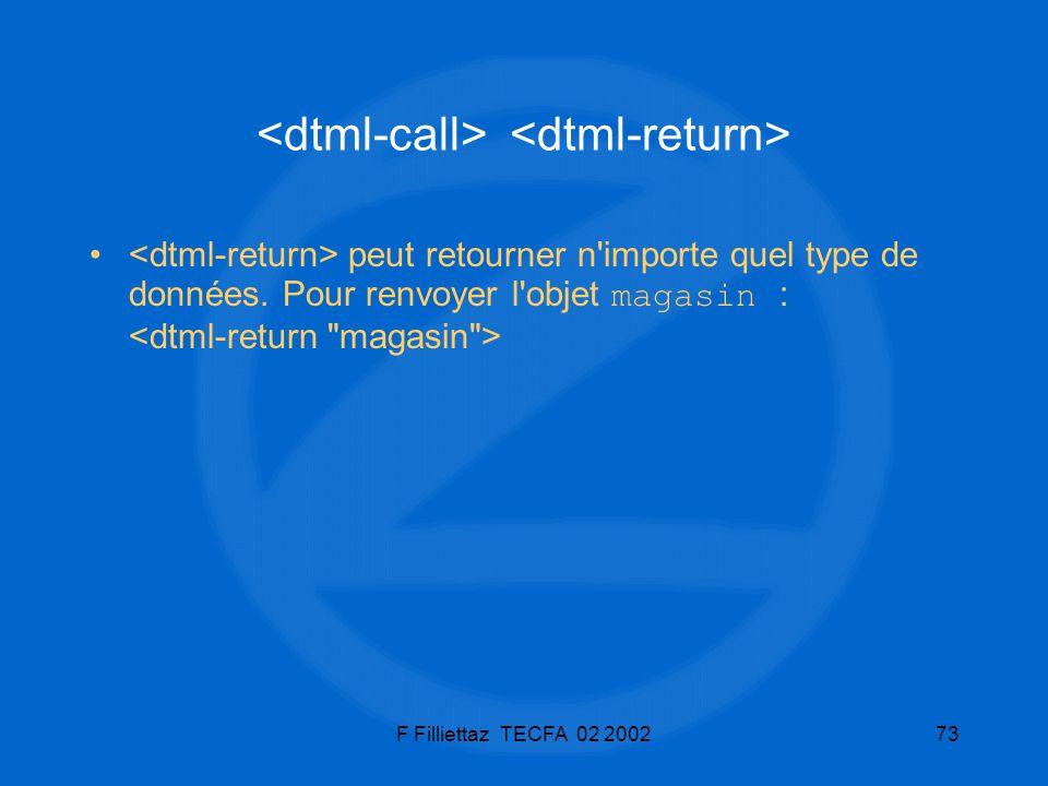 F Filliettaz TECFA 02 200273 peut retourner n'importe quel type de données. Pour renvoyer l'objet magasin :