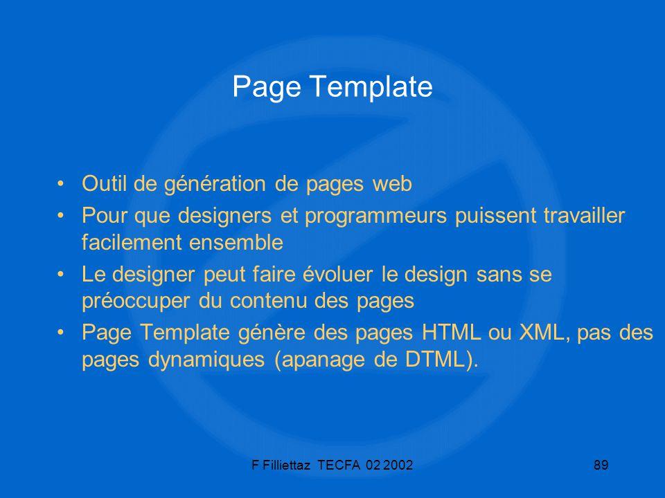 F Filliettaz TECFA 02 200289 Page Template Outil de génération de pages web Pour que designers et programmeurs puissent travailler facilement ensemble