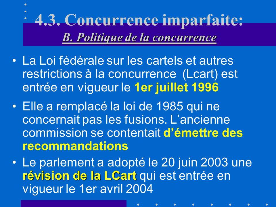 4.3. Concurrence imparfaite Pourquoi accepter une situation de monopole? Brevets Objectifs de politique sociale ou culturelle Monopole naturel