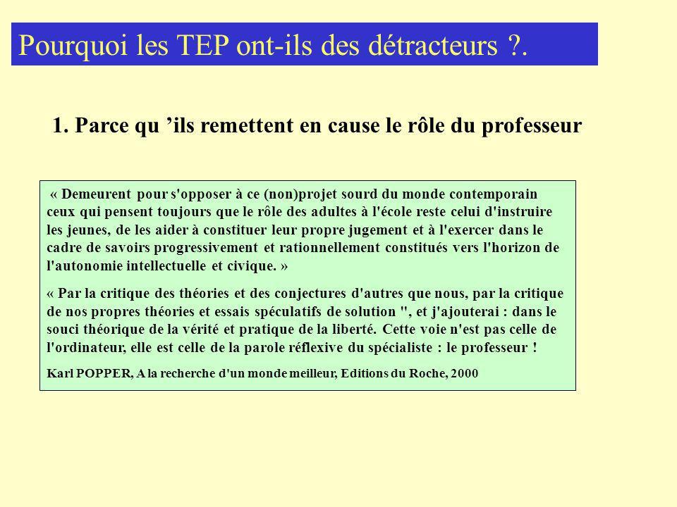 Pourquoi les TEP ont-ils des détracteurs ?.1.
