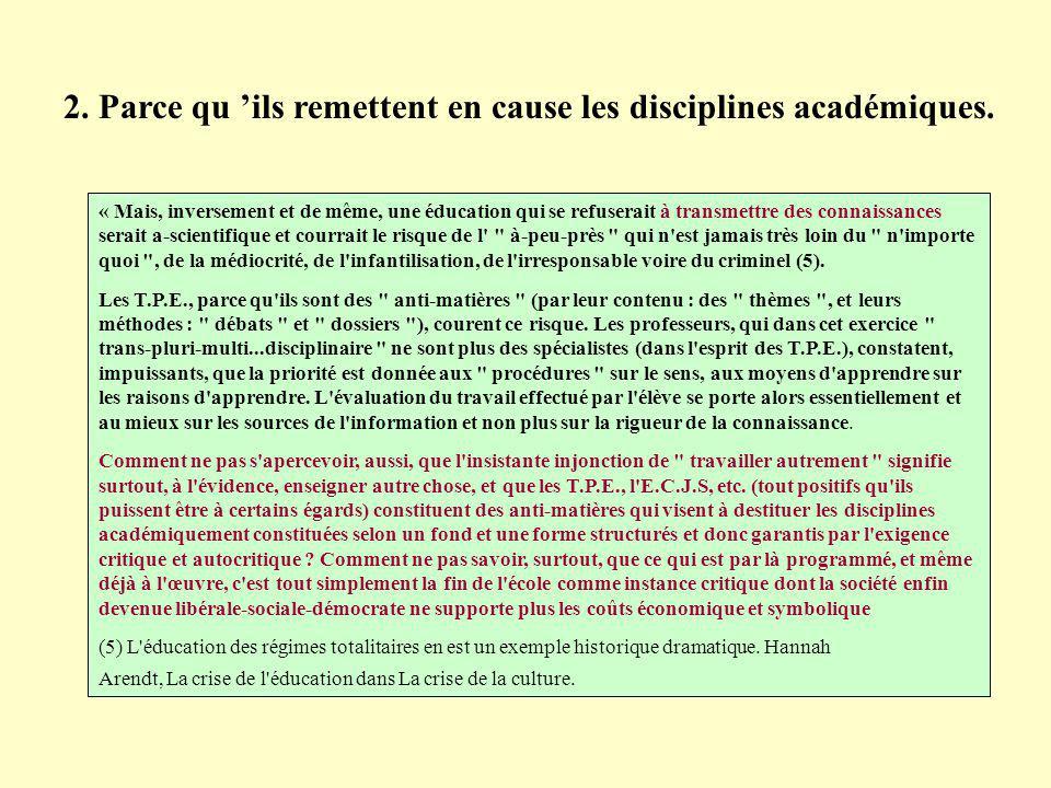 2. Parce qu ils remettent en cause les disciplines académiques.