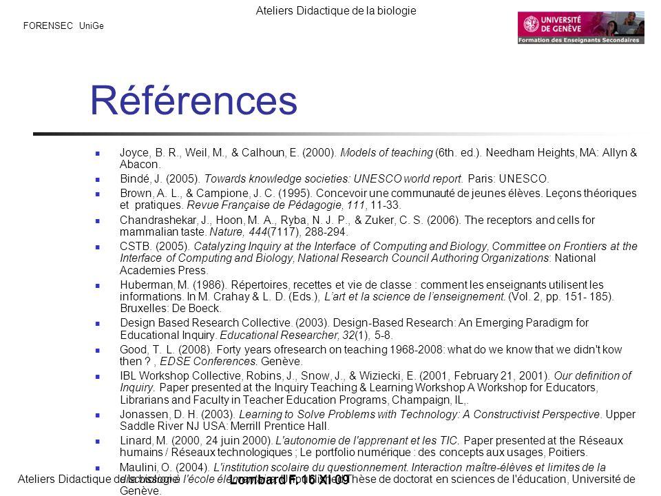FORENSEC UniGe Ateliers Didactique de la biologie Lombard F. 16 XI 09 Références Joyce, B. R., Weil, M., & Calhoun, E. (2000). Models of teaching (6th