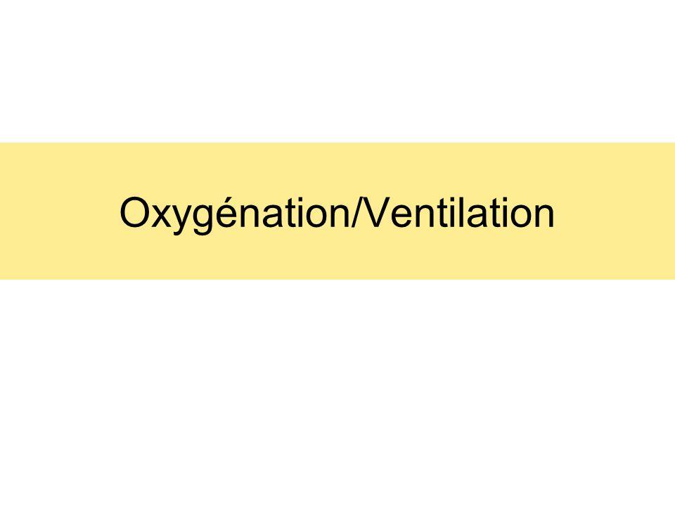 Oxygénation/Ventilation