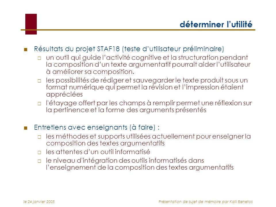 le 24 janvier 2005Présentation de sujet de mémoire par Kalli Benetos déterminer lutilité Résultats du projet STAF18 (teste dutilisateur préliminaire)