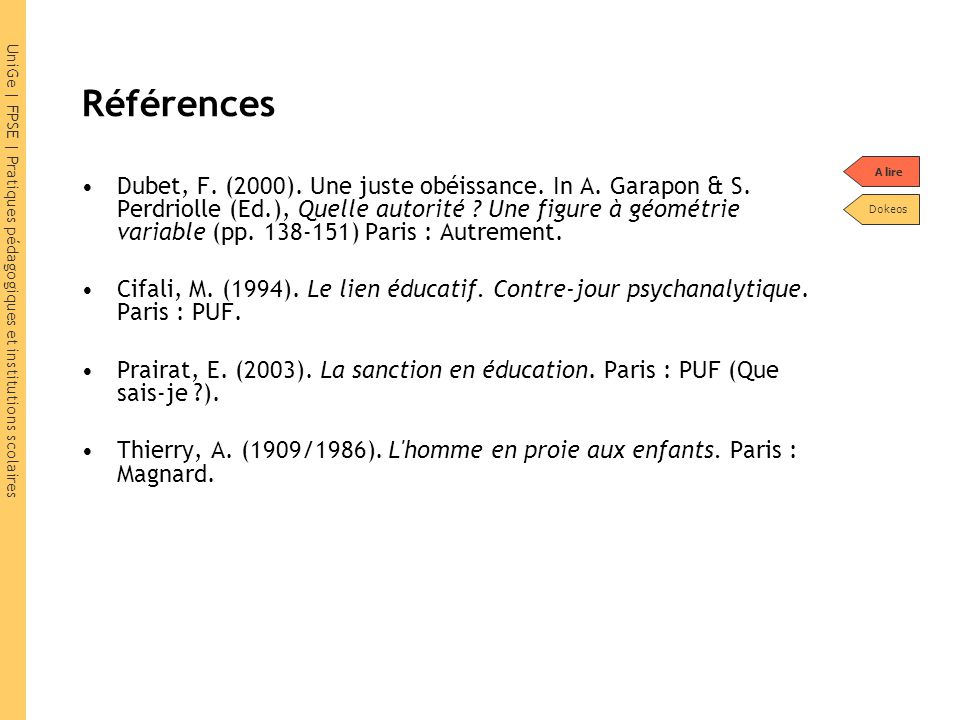 UniGe   FPSE   Pratiques pédagogiques et institutions scolaires Références Dubet, F. (2000). Une juste obéissance. In A. Garapon & S. Perdriolle (Ed.)