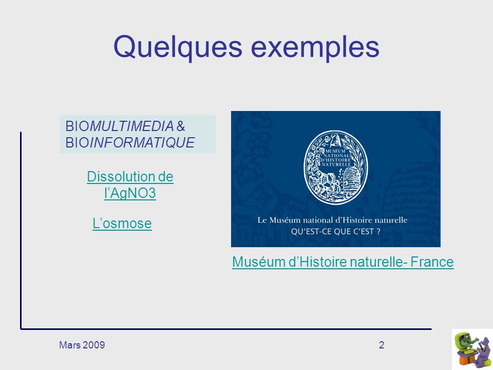 Mars 20092 Quelques exemples Dissolution de lAgNO3 Muséum dHistoire naturelle- France BIOMULTIMEDIA & BIOINFORMATIQUE Losmose