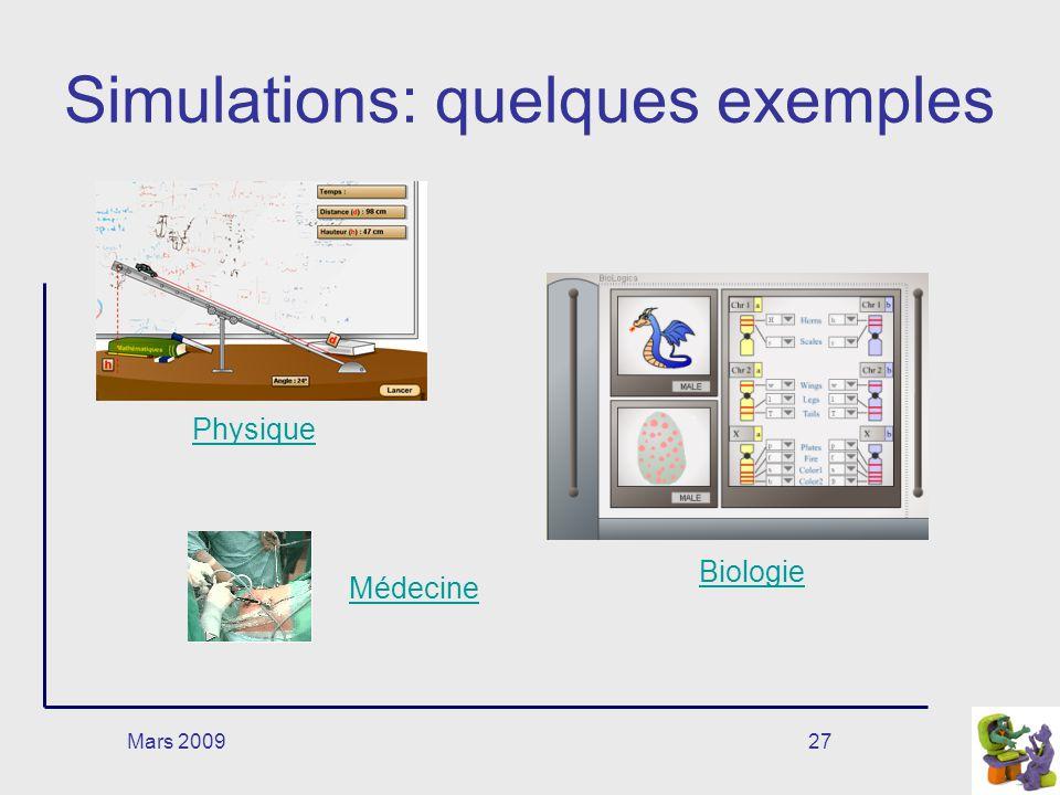Mars 200927 Simulations: quelques exemples Physique Biologie Médecine