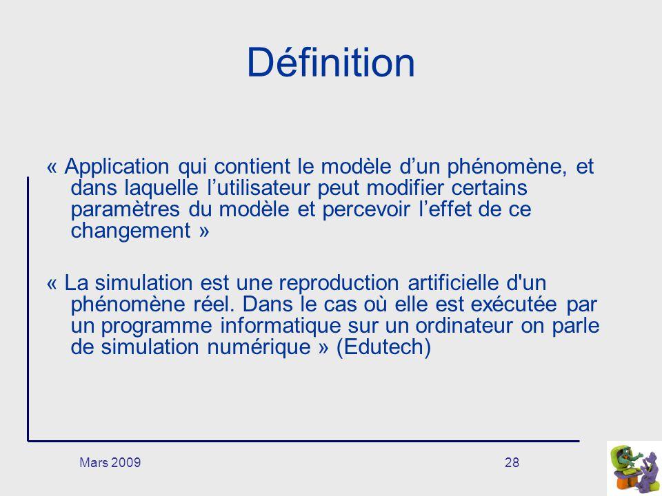Mars 200928 Définition « Application qui contient le modèle dun phénomène, et dans laquelle lutilisateur peut modifier certains paramètres du modèle e