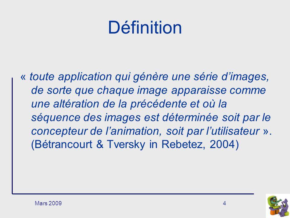 Mars 200925 Avantages et limites Possibilités pour surpasser les limites : réduction des désavantages liés à la fugacité donner un contrôle sur le déroulement de lanimation par le biais dune interactivité modification de lanimation en fonction de lactivité de lutilisateur.
