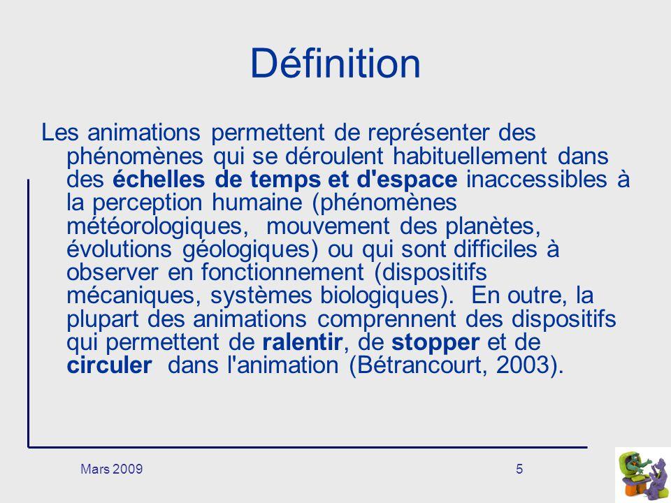 Mars 20095 Définition Les animations permettent de représenter des phénomènes qui se déroulent habituellement dans des échelles de temps et d'espace i