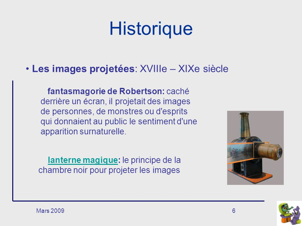 Mars 20097 Historique Le théâtre optique: XIXe siècle et différents techniques Le « thaumatrope », de John Ayrton Paris (1826).thaumatrope Le « phénakistiscope » manuel de Joseph Plateau (1333).