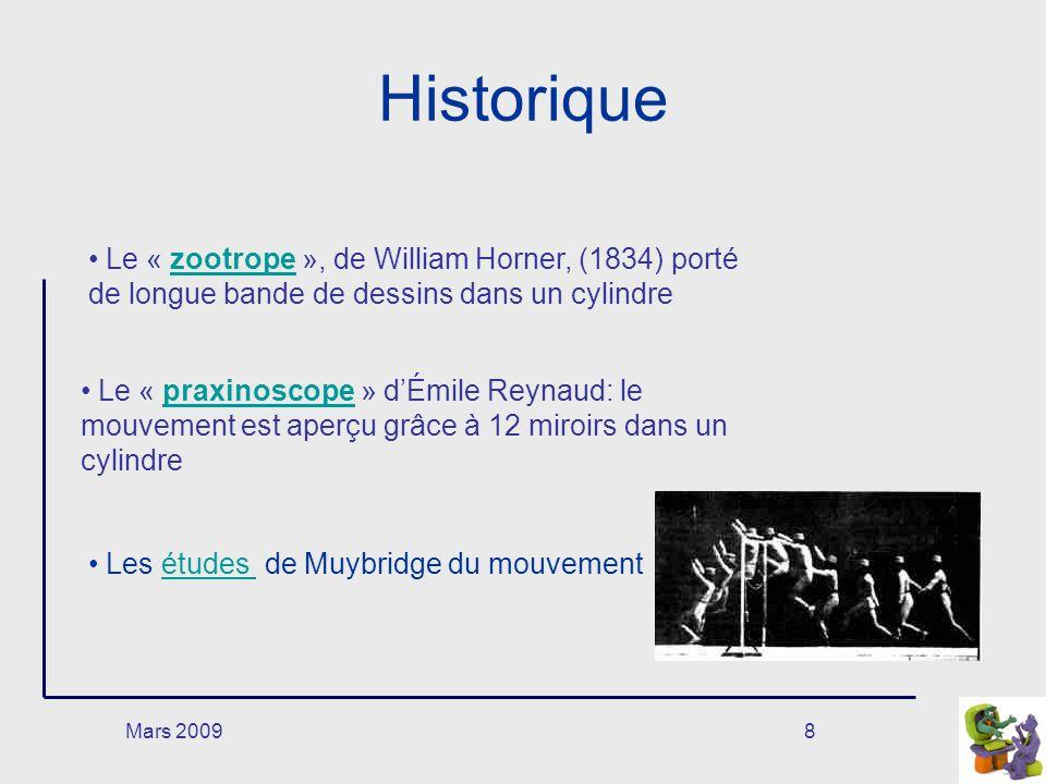 Mars 20099 Historique chronophotographe Le « chronophotographe » de Marey, perfectionné celui de Muybridge.chronophotographe » de Marey Il est composé d une chambre noire classique avec un obturateur devant la surface photo-sensible.