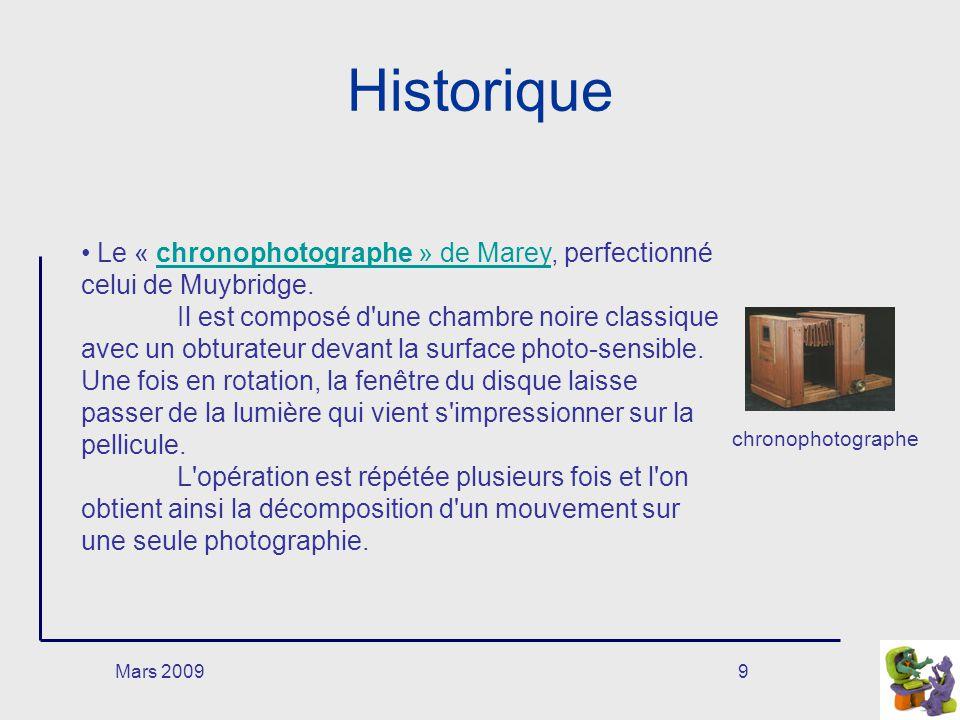 Mars 20099 Historique chronophotographe Le « chronophotographe » de Marey, perfectionné celui de Muybridge.chronophotographe » de Marey Il est composé