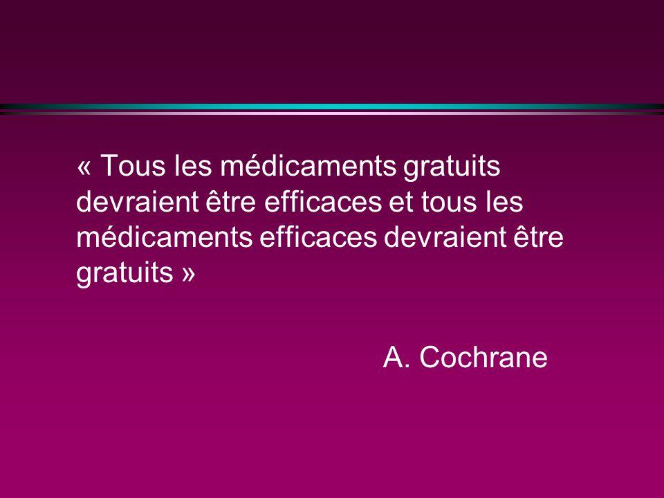 « Tous les médicaments gratuits devraient être efficaces et tous les médicaments efficaces devraient être gratuits » A.