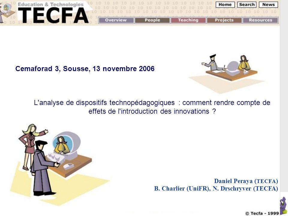 CEMAFORAD 3, Sousse 2006 L'analyse de dispositifs technopédagogiques : comment rendre compte de effets de l'introduction des innovations ? Daniel Pera