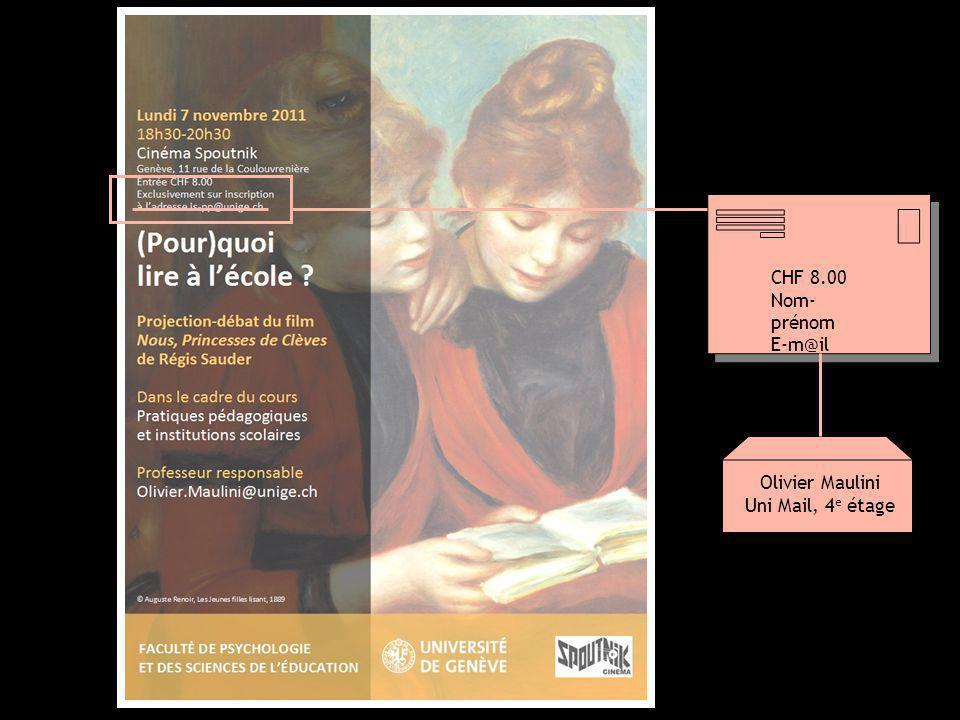 CHF 8.00 Nom- prénom E-m@il CHF 8.00 Nom- prénom E-m@il Olivier Maulini Uni Mail, 4 e étage