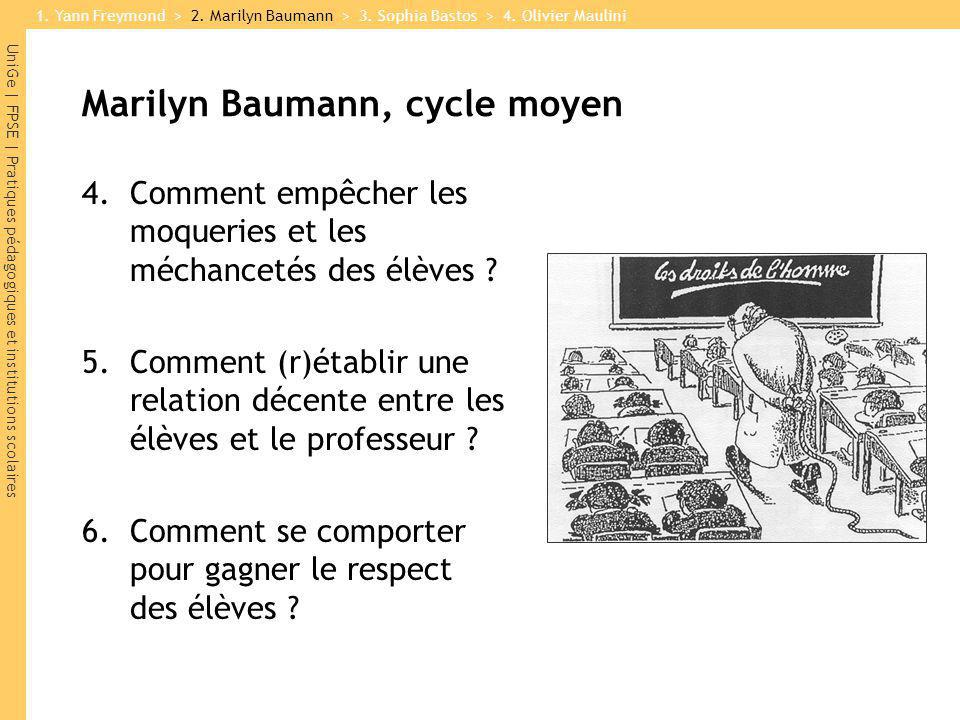 UniGe | FPSE | Pratiques pédagogiques et institutions scolaires Marilyn Baumann, cycle moyen 4.Comment empêcher les moqueries et les méchancetés des é