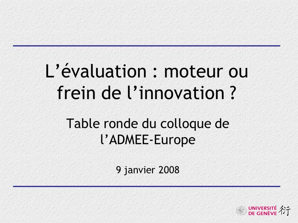 Lévaluation : moteur ou frein de linnovation ? Table ronde du colloque de lADMEE-Europe 9 janvier 2008