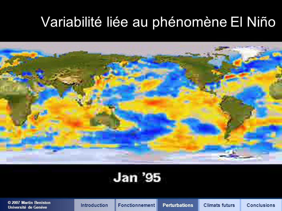 © 2007 Martin Beniston Université de Genève Variabilité liée au phénomène El Niño IntroductionFonctionnementClimats futursConclusionsPerturbations