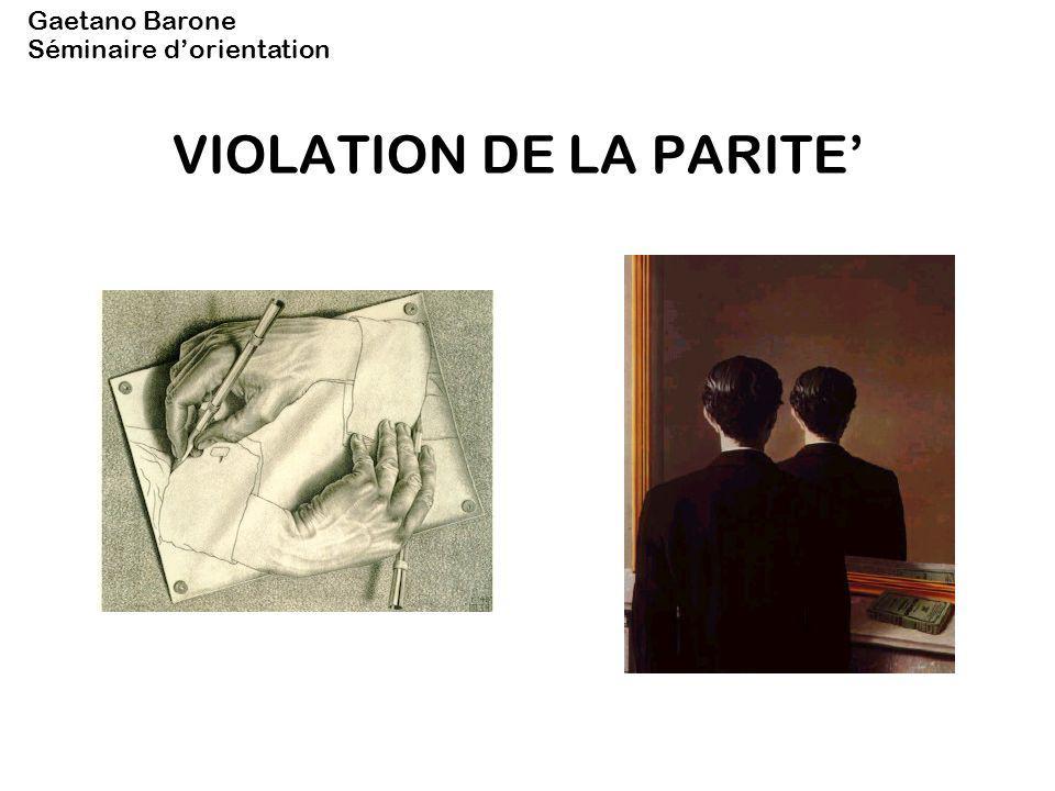 VIOLATION DE LA PARITE Gaetano Barone Séminaire dorientation