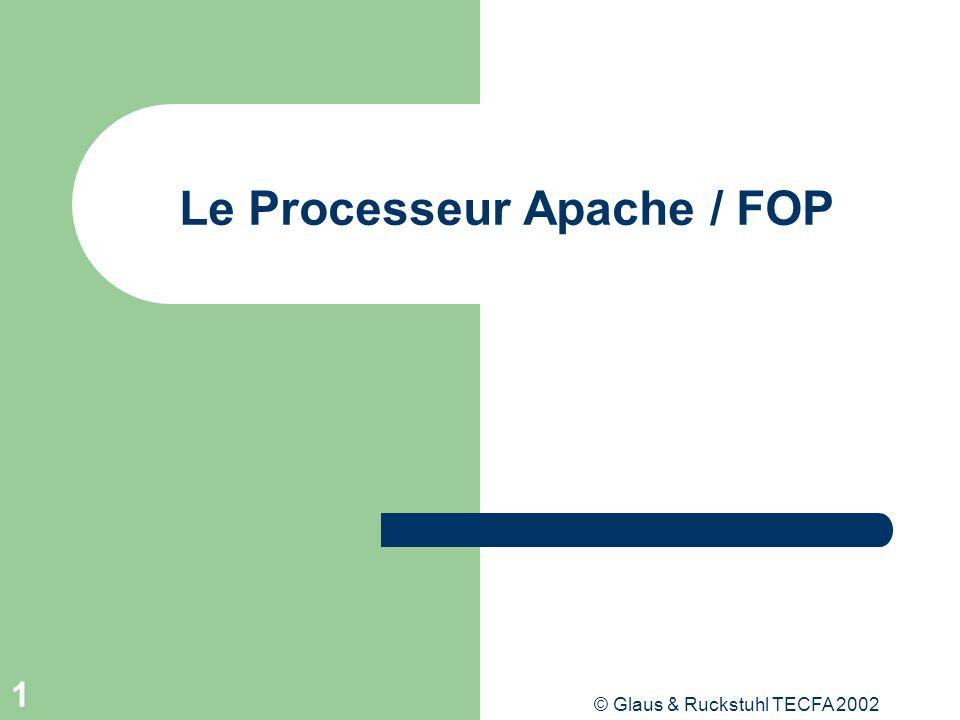 © Glaus & Ruckstuhl TECFA 2002 2 Utilisation de FOP FOP marche avec Cocoon (pas toujours la dernière version) On peut créer des servlets FOP avec nimporte quel serveur Java On peut générer des fichiers PDF (et autres formats) en mode batch FOP est une classe Java 2, et une distribution binaire est disponible à lurl: http://xml.apache.org/