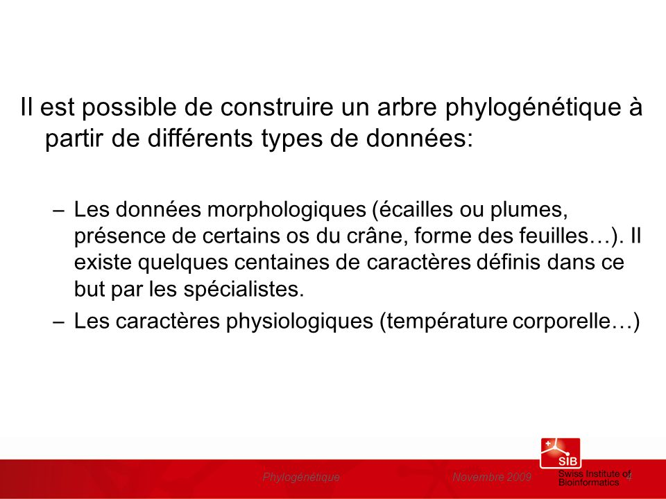 Novembre 2009Phylogénétique55 Perspectives et applications