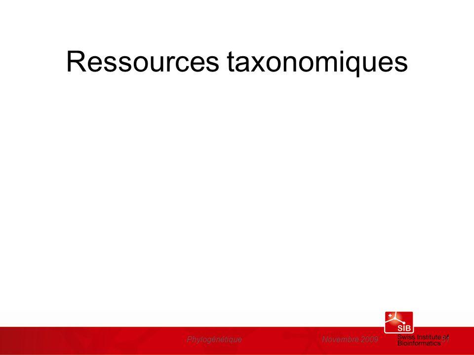 Novembre 2009Phylogénétique51 Ressources taxonomiques