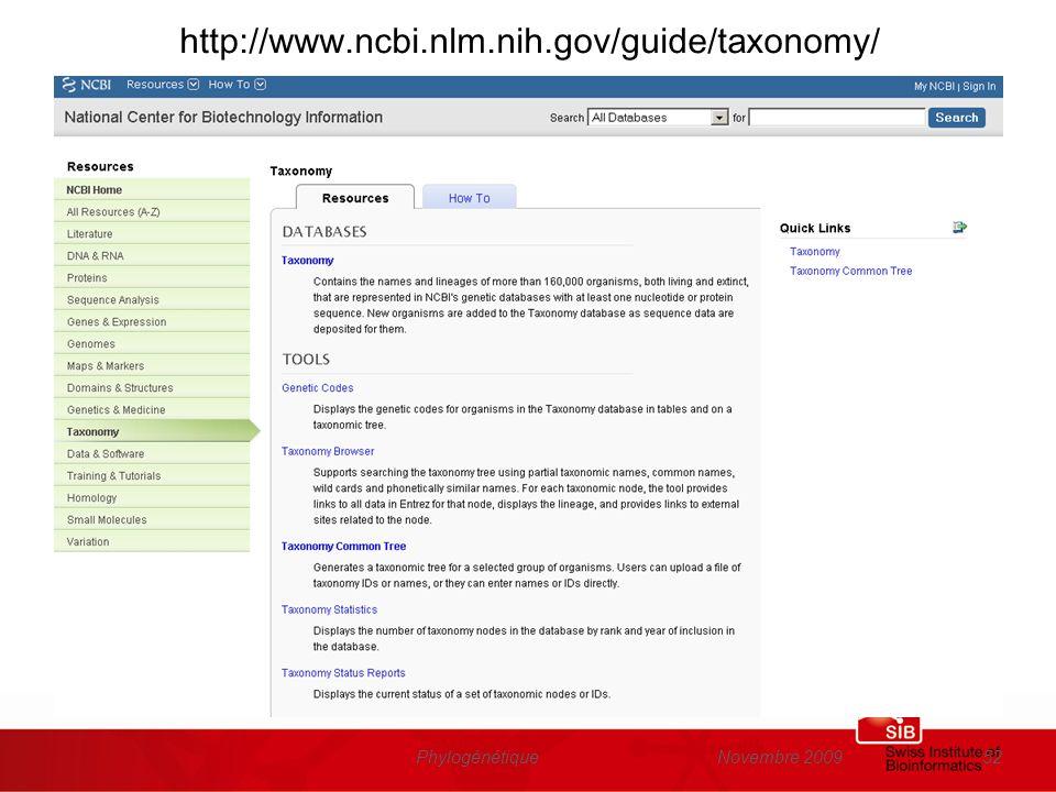 Novembre 2009Phylogénétique52 http://www.ncbi.nlm.nih.gov/guide/taxonomy/