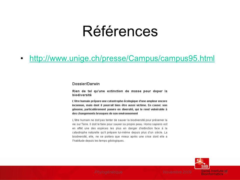 Novembre 2009Phylogénétique58 Références http://www.unige.ch/presse/Campus/campus95.html