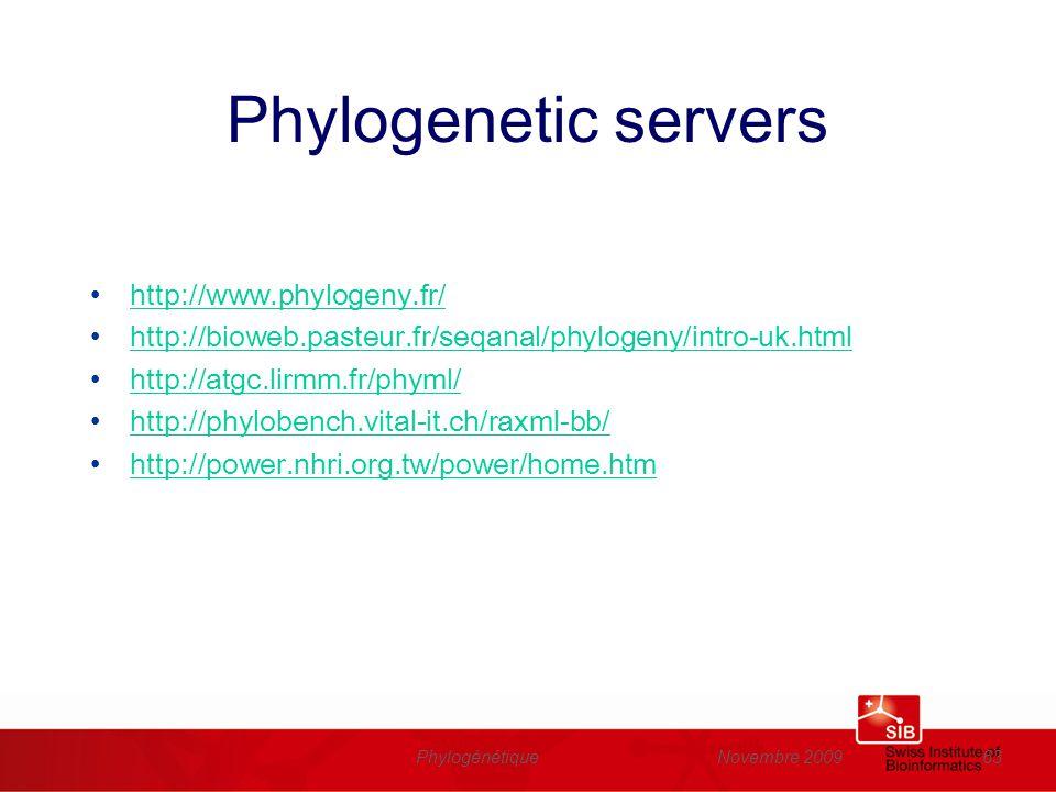 Novembre 2009Phylogénétique63 Phylogenetic servers http://www.phylogeny.fr/ http://bioweb.pasteur.fr/seqanal/phylogeny/intro-uk.html http://atgc.lirmm