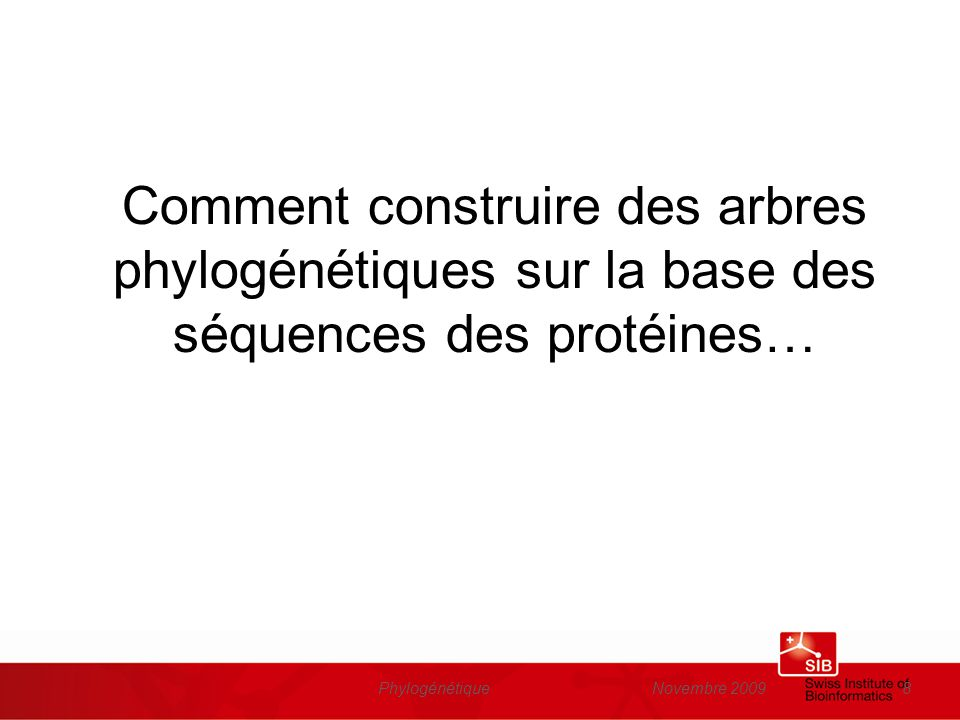 Novembre 2009Phylogénétique59 Liste de gènes intéressants Conceptual bases for quantifying the role of the environment on gene evolution: the participation of positive selection and neutral evolution http://www3.interscience.wiley.com/cgi-bin/fulltext/117981248/HTMLSTART