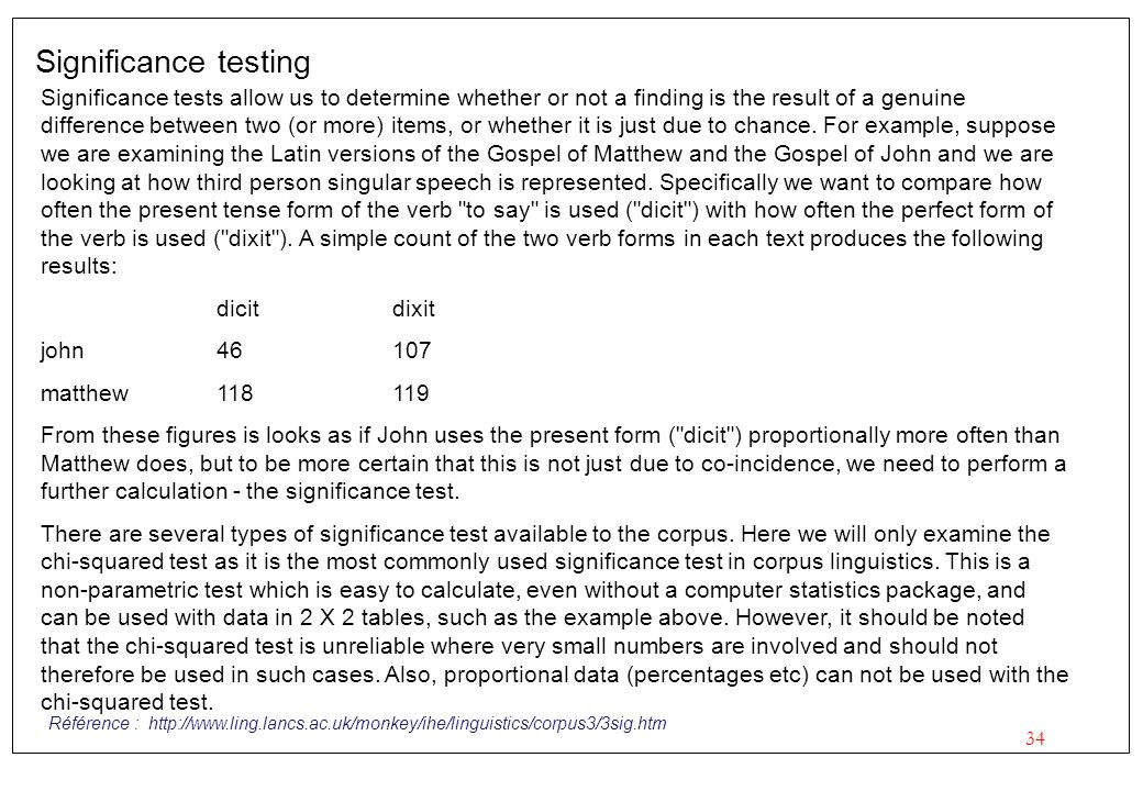 34 Significance testing Significance tests allow us to determine whether or not a finding is the result of a genuine difference between two (or more)